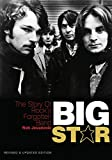 Big Star: The story of rock's forgotten band - Revised & Updated Edition