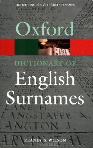 A Dictionary of English Surnames. by P.H. Reaney (Oxford Quick Reference)