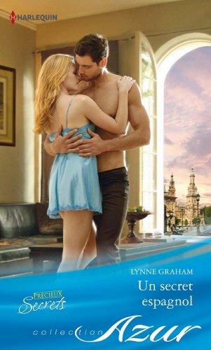 Lynne Graham - Un secret espagnol (Azur t. 3259) (French Edition)