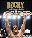 Rocky:+The+Ultimate+Guide HardCover Book