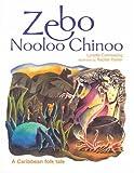 Zebo Nooloo Chinoo: A Caribbean Folk Tale