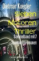 SIEBEN MOTOREN THRILLER: SAMMELBAND MIT 7 SPANNUNGSROMANEN (GERMAN EDITION)