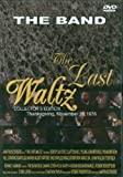 The Band - The Last Waltz [DVD]