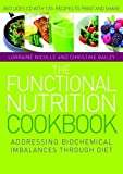 img - for The Functional Nutrition Cookbook: Addressing Biochemical Imbalances through Diet book / textbook / text book