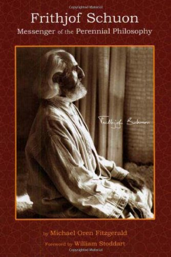 Frithjof Schuon: Messenger of the Perennial Philosophy (Spiritual Masters: East and West)