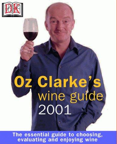 Oz Clarke's Wine Guide 2001