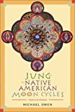 Michael Owen Jung and the Native American Moon Cycles: Rhythms of Influence
