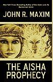 The Aisha Prophecy (1440155348) by Maxim, John R.