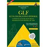 Guia Legislativo Federal - Constituição da República Federativa do Brasil - Como consultar e pesquisar mais rápido...