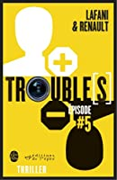 Trouble[s] �pisode 5