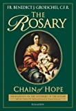 The Rosary: Chain of Hope (Meditations on the Mysteries of the Rosary with Twenty Renaissance Paintings) (0898709830) by Fr. Benedict J. Groeschel