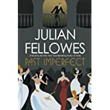 Past Imperfect ~ Julian Fellowes
