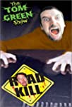 Tom Green Show Road Kill