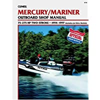 Clymer Mercury/Mariner Outboard Shop Manual: 75-275 Hp 1994-1997 : (Includes Jet Drive Models) (Clymer's Official Shop Manual)