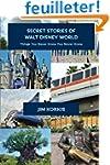 Secret Stories of Walt Disney World:...