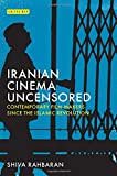 Image of Iranian Cinema Uncensored: Contemporary Film-makers since the Islamic Revolution