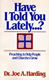 img - for Have I Told You Lately...? Preaching to Help People and Churches Grow book / textbook / text book