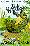 Impatient Turtle (Classic Children's Story) (0613256778) by Oke, Janette