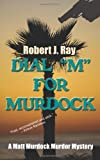"""Dial """"M"""" for Murdock (1603818855) by Ray, Robert J."""