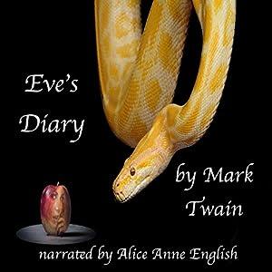 Eve's Diary Hörbuch von Mark Twain Gesprochen von: Alice Anne English