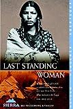 Last Standing Woman. National Geographic Adventure Press,  Band 113 (3894051132) by Winona LaDuke