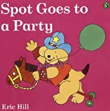 Spot Goes to a Party (0140549080) by Hill, Eric