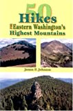 50 Hikes: Eastern Washington's Highest Mountains