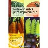 Antioxidantes para rejuvenecer: Los alimentos más efectivos para combatir de manera natural los radicales libres...
