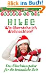 Hilfe wie �berstehe ich Weihnachten:...