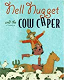 img - for Nell Nugget and the Cow Caper book / textbook / text book