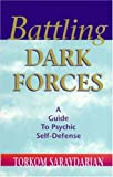 img - for Battling Dark Forces: A Guide to Psychic Self-Defense book / textbook / text book