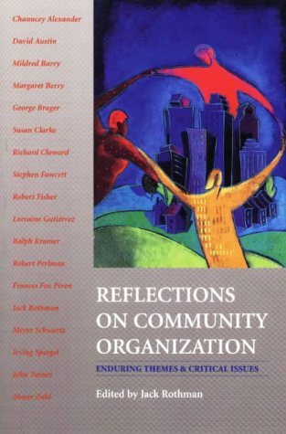 Reflections on Community Organization: Enduring Themes...