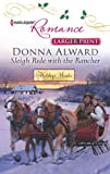 Donna Alward Sleigh Ride with the Rancher (Harlequin Romance Large Print)