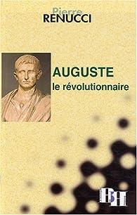 Auguste le révolutionnaire par Pierre Renucci