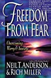 Freedom from Fear: Overcoming Worry and Anxiety (0736900721) by Anderson, Neil T.
