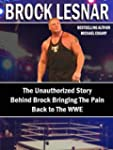 Brock Lesnar: The Unauthorized Story...