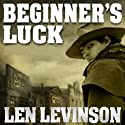 Beginner's Luck Audiobook by Len Levinson Narrated by Fred Berman