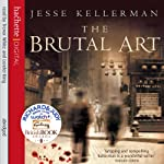 The Brutal Art | Jesse Kellerman