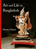 Art and Life in Bangladesh (0253332915) by Glassie, Henry