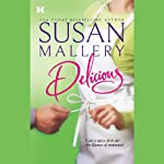 Delicious (       UNABRIDGED) by Susan Mallery Narrated by Therese Plummer