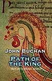 The Path Of The King John Buchan