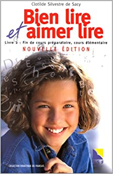 Amazon.fr - Bien lire et aimer lire livre 2 - Clotilde Silvestre de Sacy - Livres