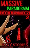 Massive Paranormal Collection: Erotic Beasts, Aliens, Tentac...