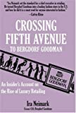 Crossing Fifth Avenue To Bergdorf Goodman: An Insider's Account on The Rise Of Luxury Retail