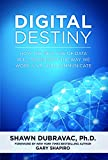 Image of Digital Destiny: How the New Age of Data Will Transform the Way We Work, Live, and Communicate