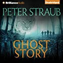 Ghost Story (       UNABRIDGED) by Peter Straub Narrated by Buck Schirner