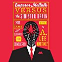 Emperor Mollusk Versus the Sinister Brain (       UNABRIDGED) by A. Lee Martinez Narrated by Scott Aiello