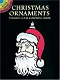 Christmas Ornaments Stained Glass Coloring Book (Dover Stained Glass Coloring Book) (0486402460) by Noble, Marty