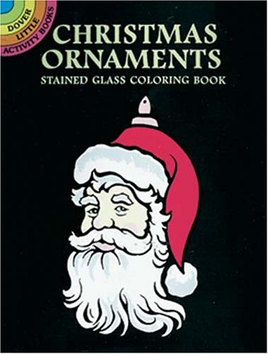 Christmas Ornaments Stained Glass Coloring Book (Dover Stained Glass Coloring Book)