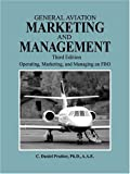 img - for General Aviation Marketing and Management: Operating, Marketing, and Managing an FBO book / textbook / text book